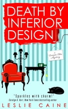 Death by Inferior Design: A Domestic Bliss Mystery #1 by Leslie Caine
