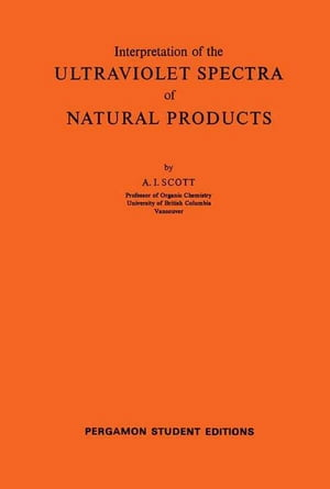 Interpretation of the Ultraviolet Spectra of Natural Products: International Series of Monographs on Organic Chemistry