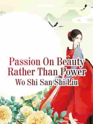 Passion On Beauty Rather Than Power: Volume 3