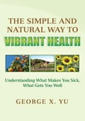 The Simple and Natural Way to Vibrant Health 3af9c6eb-6475-404e-94aa-602fae62c5a0