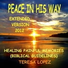 PEACE ON HIS WAY.: CHRISTIAN INNER HEALING. STEP TO STEP by TERESA LOPEZ