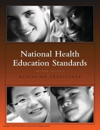 National Health Education Standards: Achieving Excellence