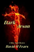 Dark Arson: A Mike Angel Mystery