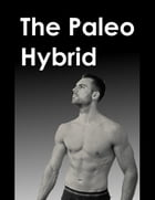 The Paleo Hybrid by Andrew Fielding