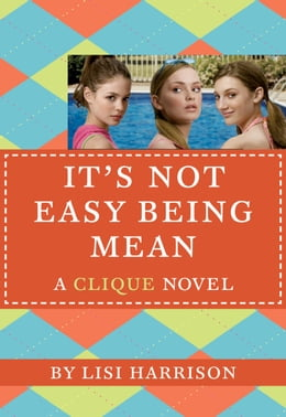 Book The Clique #7: It's Not Easy Being Mean by Lisi Harrison