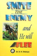 9789782947741 - Dr. D.K. Olukoya: Smite the Enemy and He Will Flee - Book