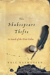 The Shakespeare Thefts: In Search of the First Folios