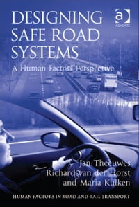 Designing Safe Road Systems: A Human Factors Perspective
