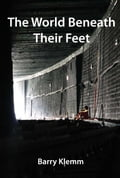 The World Beneath Their Feet 11071b40-f7ab-42bc-9bfb-ca5e3e79151e