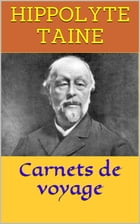 Carnets de voyage by Hippolyte Taine