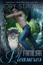 Familiar Pleasures by Jory Strong