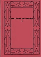 Im Lande des Mahdi I by Karl May