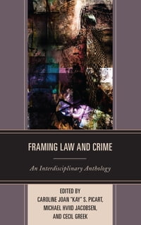 Framing Law and Crime: An Interdisciplinary Anthology