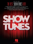 The Best Showtunes Ever - Piano/Vocal/Guitar Songbook