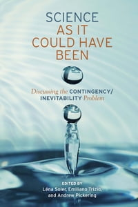 Science as It Could Have Been: Discussing the Contingency/Inevitability Problem
