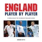 England Player by Player by Graham Betts