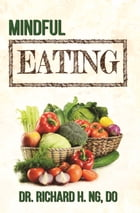 Mindful Eating by Dr. Richard Ng