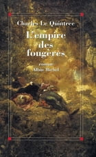 L'Empire des fougères by Charles Le Quintrec