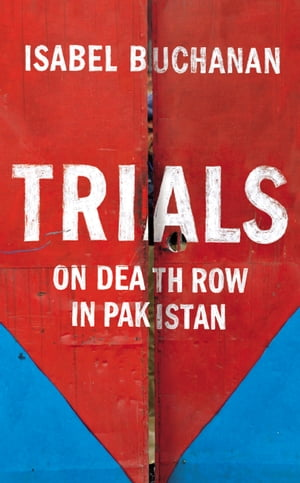 Trials On Death Row in Pakistan