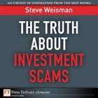 The Truth About Investment Scams by Steve Weisman