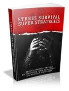 Stress Survival Super Strategies by Anonymous