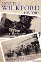 Aspects of Wickford History by Maurice Wakeham