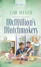 Mcmillian's Matchmakers by Gail Sattler