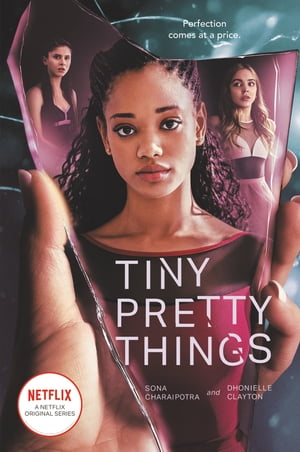 Tiny Pretty Things by Sona Charaipotra