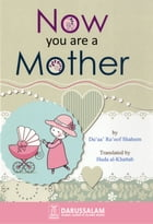 Now You Are A Mother by Darussalam Publishers