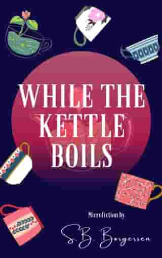 While the Kettle Boils by S.B. Borgersen