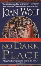 No Dark Place by Joan Wolf