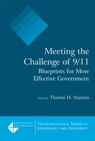 Meeting the Challenge of 9/11: Blueprints for More Effective Government: Blueprints for More…
