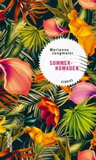 Sommernomaden: Stories by Marianne Jungmaier
