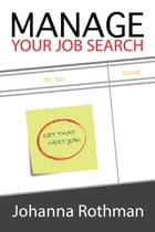 Manage Your Job Search by Johanna Rothman