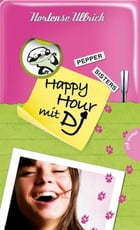 Pepper Sisters 3: Happy Hour mit DJ by Hortense Ullrich