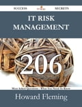 IT Risk Management 206 Success Secrets - 206 Most Asked Questions On IT Risk Management - What You Need To Know Deal