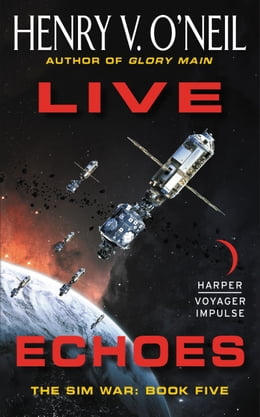 Book Live Echoes: The Sim War: Book Five by Henry V. O'Neil