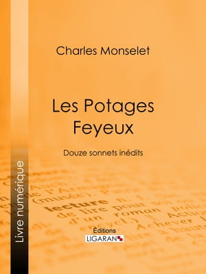 Les Potages Feyeux: Douze sonnets inédits by Charles Monselet