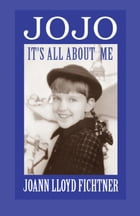 JoJo It's All About Me by JoAnn Lloyd Fichtner