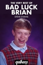 The Very Best of Bad Luck Brian by Steve Evans