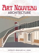 Art Nouveau Architecture by R. Beauclair