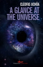 A Glance at the Universe by Uchôa