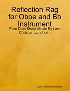 Reflection Rag for Oboe and Bb Instrument - Pure Duet Sheet Music By Lars Christian Lundholm by Lars Christian Lundholm