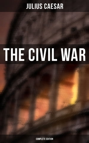 THE CIVIL WAR (Complete Edition) de Julius Caesar
