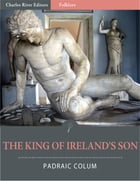 The King of Ireland's Son (Illustrated) by Padraic Colum