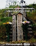 Osutaka: A Chronicle of Loss In the World's Largest Single Plane Crash