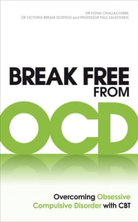 Break Free from OCD: Overcoming Obsessive Compulsive Disorder with CBT