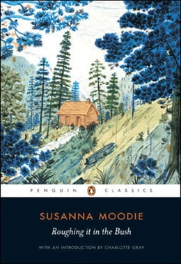 Book Roughing It In The Bush by Susanna Moodie
