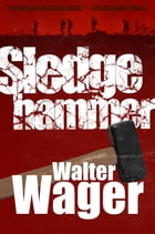 Sledgehammer by Walter Wager