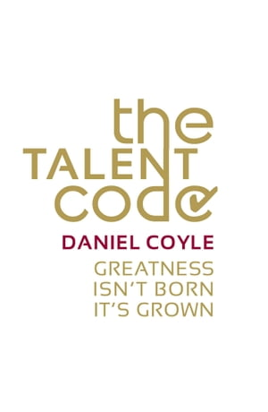 The Talent Code Greatness isn't born. It's grown